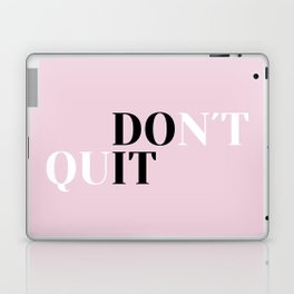 Don´t quit Laptop & iPad Skin