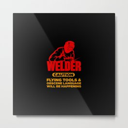 Funny Welder Welding Quote Metal Print