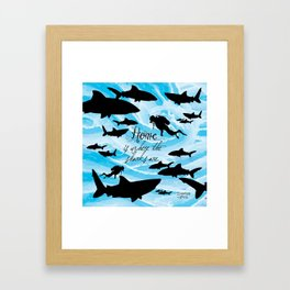 Home is where the sharks are! Framed Art Print