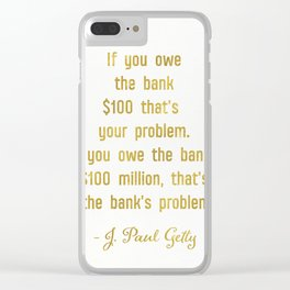J.Paul Getty quote Clear iPhone Case