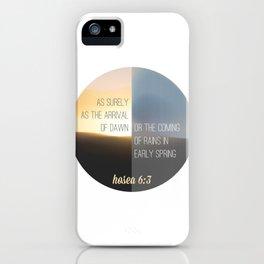 Hosea 6:3 iPhone Case