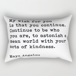 My Wish For You, Maya Angelou Motivational Quote Rectangular Pillow