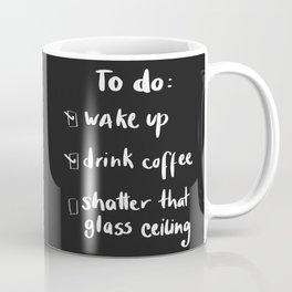 shatter the glass ceiling Coffee Mug