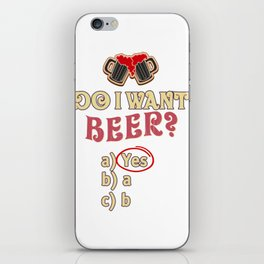 do i want beer - I love beer iPhone Skin