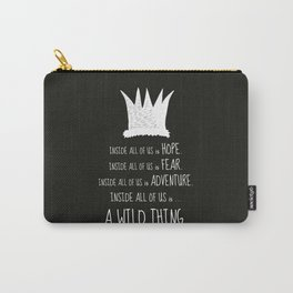 Hope Fear Adventure - Inside all of us is a Wild Thing Carry-All Pouch