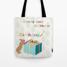 Every day is like a birthday Tote Bag