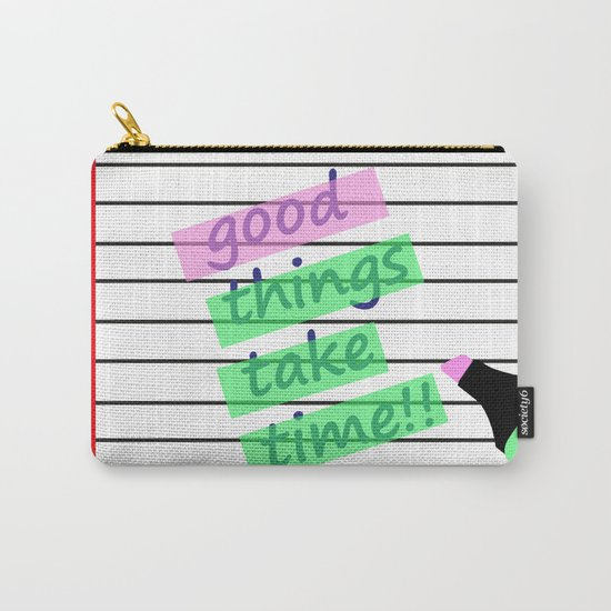 Good Things Take Time Carry-All Pouch