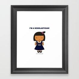 I'm A Scholastican Framed Art Print