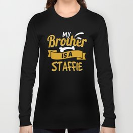 My Brother Is A Staffie Long Sleeve T-shirt