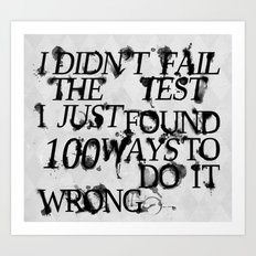 I Did Not Fail Art Print