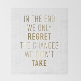 In The End We Only Regret The Chances We Didn't Take Throw Blanket