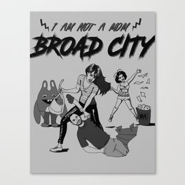 I am not a mom, Faster Broad City, I am not a mom! Canvas Print