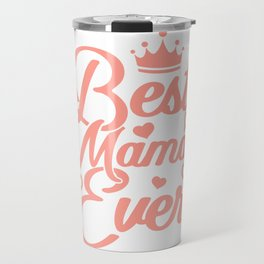 Best Mama Ever Cool Mother Mom Mothers Day Gifts Travel Mug