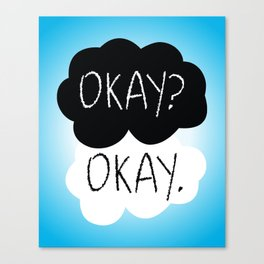 OKAY? OKAY. The Fault in Our Stars Canvas Print