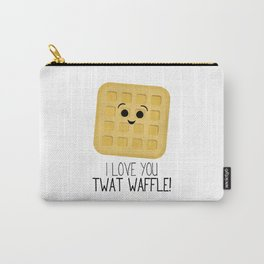 I Love You Twat Waffle Carry-All Pouch