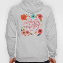 Pretty Not-So-Sweary: Perfectly Imperfect Hoody