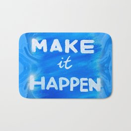 Make It Happen Bath Mat