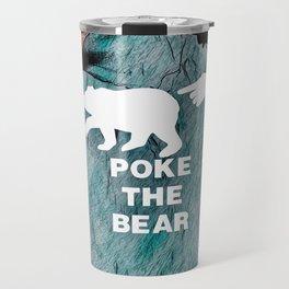 Poke the Bear Travel Mug
