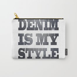 Denim is my stile Carry-All Pouch