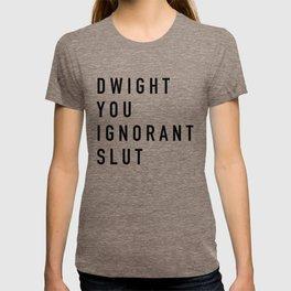 Dwight You Ignorant Slut - the Office T-shirt