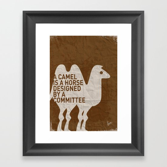 My - A camel is a horse designed by a committee - quote poster Framed Art Print