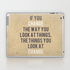 Change the way you look at things Laptop & iPad Skin