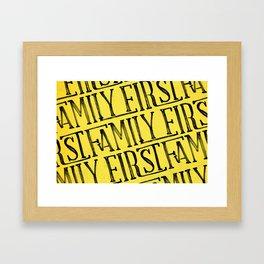 Family First Framed Art Print