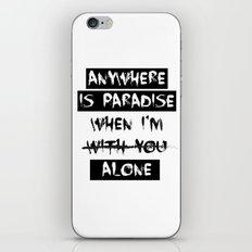 Anywhere is Paradise...  iPhone & iPod Skin