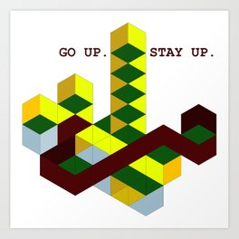 GO UP STAY UP Art Print