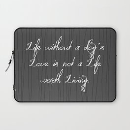 Life Without A Dog's Love Laptop Sleeve