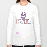 evil Long Sleeve T-shirts featuring Evil. by The Fort by The Smoking Roses!