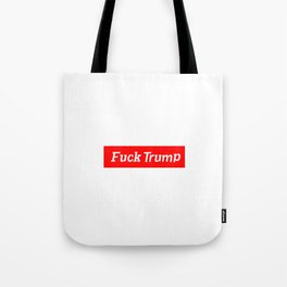 Fuck Trump Supreme Tote Bag