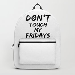 Don't Touch My Fridays Backpack