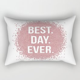 Best. Day. Ever. Rectangular Pillow