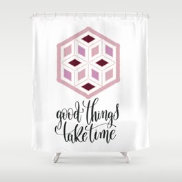 Pink Sequins Cube Good Things Take Times Typography Shower Curtain