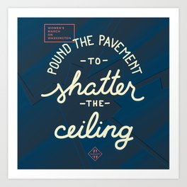 Women's March - Shatter the Ceiling Art Print