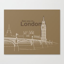 See you in London Canvas Print