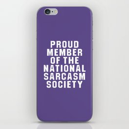 Proud Member of the National Sarcasm Society (Ultra Violet) iPhone Skin