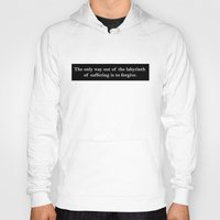 looking for alaska Hoodies featuring Labyrinth Quote - Looking for Alaska by Terri
