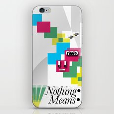 Nothing Means•0 iPhone & iPod Skin