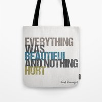 kurt vonnegut Tote Bags featuring Everything was beautiful and nothing hurt – Kurt Vonnegut quote Slaughterhouse Five by MissQuote