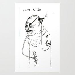 I Love My Life. Art Print