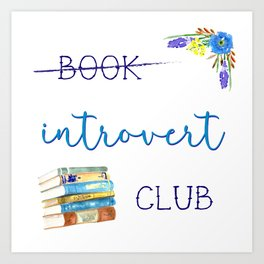 Introvert Club Art Print