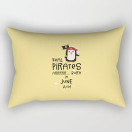 Real Pirates are born in JUNE T-Shirt D31wy Rectangular Pillow