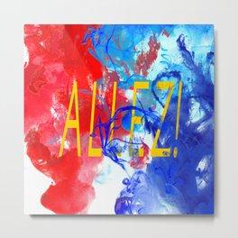 ALLEZ! Metal Print