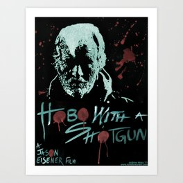 Hobo With A Shotgun  Art Print