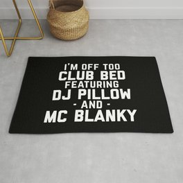 Club Bed Funny Quote Rug