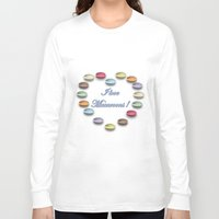 macaroons Long Sleeve T-shirts featuring I love macaroons by Vannina