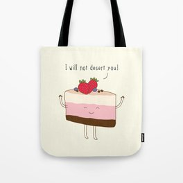 The reason why we love desserts... Tote Bag