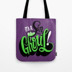 It's a Sin to be a Ghoul Tote Bag